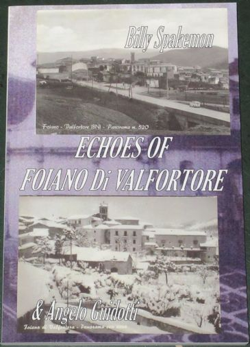 Echoes of Foiano Di Valfortore, by Billy Spakemon and Angelo Guidotti, subtitled 'The Journey - A Young Boy's incredible story'